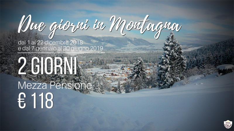 offerta 2 giorni in montagna 2018 2019