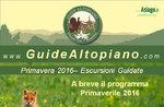 ESCURSIONI/TREKKING - VISITE GUIDATE di Primavera 2016 GUIDE ALTOPIANO