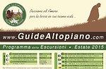 Sommer geführte Wanderungen zu Plätzen mit Krieg DellaGrande Hochebene 2015 Guides