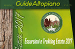 ESCURSIONI/TREKKING - VISITE GUIDATE di Estate 2017 GUIDE ALTOPIANO