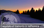 SNOWSHOEING DRIVEN AT SUNSET IN VAL FORMICA, 22. Januar 2021