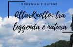 AltarKnotto: zwischen Mythos und Natur-Sonntag 3. Juni 2018