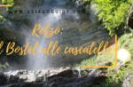 Rotzo: dal Bostel alle Cascatelle - Martedì 21 Agosto 2018