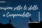 Escursione sotto le stelle a Campomuletto - Sabato 30 Giugno 2018
