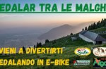 """""""Pedalar tra le Malghe"""" Escursione in E-Bike sull"""