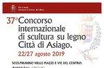 37º Concorso Internazionale di sculture in legno ad Asiago - Dal 22 al 27 agosto 2019