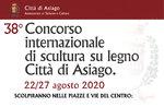 38º Concorso Internazionale di scultura su legno Città di Asiago - Dal 22 al 27 agosto 2020