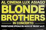 Blonde Brothers in concerto al Cinema Lux di Asiago