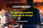 """Konferenz """""""" Ex Igne Splendidior Wiedergeburt von Asiago """"Asiago-28 Juni 2019"""