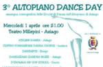 3° Altopiano Dance Day, Teatro Millepini di Asiago, mercoledì 1 aprile 2015