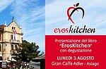 Anteprima Nazionale di Eroskitchen, presentazione libro e degustazione ad Asiago