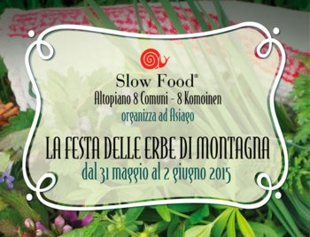 The Festival of mountain herbs, the Asiago plateau, 31 May-June 2, 2015