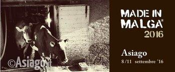 MADE IN MALGA 2016,evento nazionale formaggi di montagna, Asiago,8-11 settembre