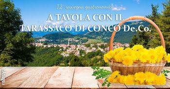 A TAVOLA CON IL TARASSACO DI CONCO - 12ª Rassegna Enogastronomica, marzo-maggio 2017