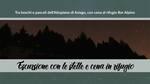 Escursione notturna al Rifugio Bar Alpino, con Biosphaera - Sabato 20 Ottobre