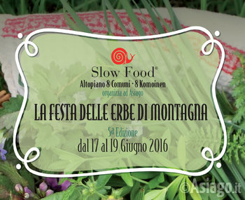 The Festival of mountain herbs 2016 at Asiago, 5th Edition, 17-19 June 2016