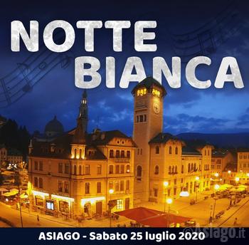 NOTTE BIANCA AD ASIAGO - Sabato 25 luglio 2020
