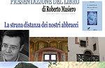 """Presentazione libro """"La strana distanza dei nostri abbracci"""" di Roberto Masiero"""