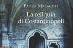 """Autori in piazza 2017 - Presentazione del libro """"La reliquia di Costantinopoli"""" di P.Malaguti - 22 agosto 2017"""