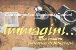"""Mostra fotografica del Club Fotografico Altopiano 7 Comuni """"Immagini .. una mostra collettiva di fotografie"""" ad Asiago agosto 2016"""