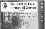 """Mostra fotografica """"MOMENTI DI PACE IN TEMPO DI GUERRA"""", Lusiana, 16 apr-28 mag"""