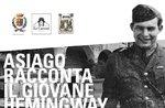 """Ausstellung """"ASIAGO erzählt der junge HEMINGWAY"""" Asiago Gefängnissen Museum"""
