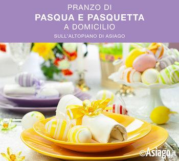 Pranzi di Pasqua e Pasquetta 2020 a domicilio sull'Altopiano di Asiago