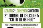 """Torneo di calcio a 5 """"Città di Asiago"""" 2-3 agosto 2014"""