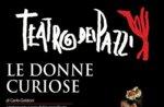 LE DONNE CURIOSE Komödie Firma Teatro dei Pazzi, 12. August 2014 in Canove