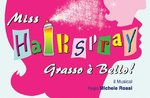 "Musical ""MISS HAIRSPRAY - GRASSO E"