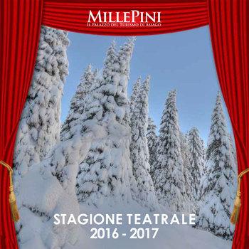 Rassegna stagione teatrale 2016-2017 del Teatro Millepini di Asiago