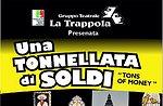 """Spettacolo """"Una tonnellata di soldi"""", Compagnia La Trappola, Asiago"""