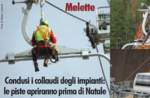 Gallio: testing of the facilities at the Melette, at Christmas you can ski